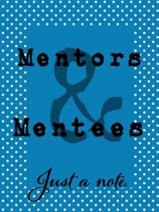 Mentors and Mentees